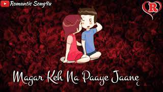 Beautiful Whatsapp Status Video | Kai Baar Tumse Kehna Yeh Chaha | Romantic Song4u