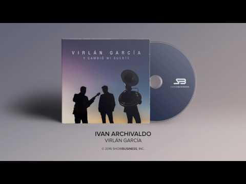 Ivan Archivaldo - Virlan Garcia