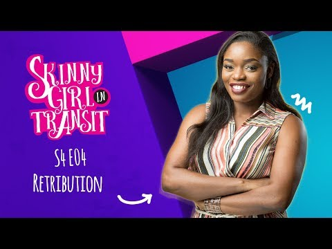 Skinny Girl In Transit S4E4 : Retribution