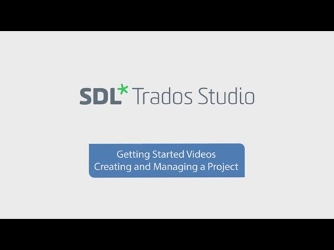 Creating and managing a project in SDL Trados Studio 2017.