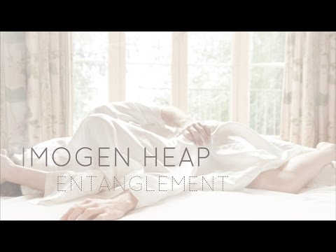Imogen Heap - 'Entanglement'