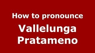Vallelunga Pratameno Italy  City pictures : How to pronounce Vallelunga Pratameno (Italian/Italy) - PronounceNames.com