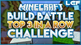►In this Challenge I try to get inside of the Top 3, 3 times in a row! On the Hypixel Minigame Build Battle.▬▬▬▬▬▬▬▬▬▬▬▬▬▬▬▬▬▬▬▬▬■ Subscribe Here ► https://www.youtube.com/channel/UCUK4-pYDXVDgZ0WITgjR5uQ?sub_confirmation=1▬▬▬▬▬▬▬▬▬▬▬▬▬▬▬▬▬▬▬▬▬■ I get my background music from: http://www.audionautix.com/(By Jason Shaw)▬▬▬▬▬▬[ NETWORKS ]▬▬▬▬▬▬▬▬■ Follow me on Twitter: https://twitter.com/TheLCFPro■ Contact me via: thelcfpro@gmail.com▬▬▬▬▬▬▬▬▬▬▬▬▬▬▬▬▬▬▬▬▬