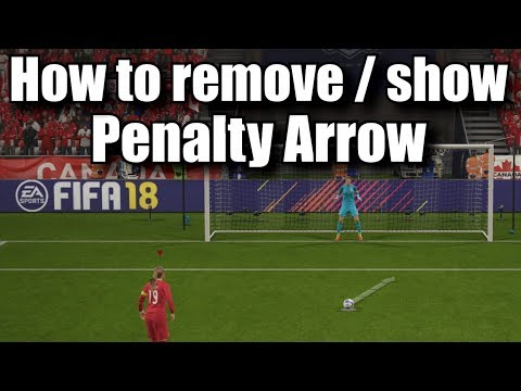 FIFA 18 - HOW TO SHOW Or REMOVE PENALTY ARROW ?