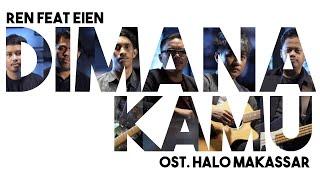 Ren Feat Eien - Dimana Kamu | Ost. Halo Makassar
