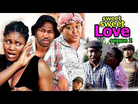 Sweet Sweet Love Season 2 - 2018 Latest Nigerian Nollywood Movie Full HD   YouTube Films