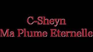 C-Sheyn - Ma Plume Eternelle