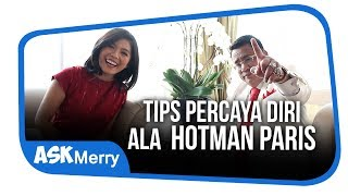 Video TIPS PERCAYA DIRI ALA HOTMAN PARIS | Ask Merry | Merry Riana MP3, 3GP, MP4, WEBM, AVI, FLV Juni 2018