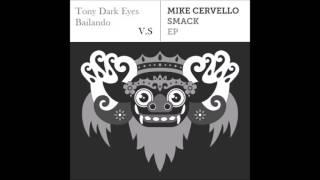 image of Tony Dark Eyes - Bailando vs Mike Cervello - Smack (David Fly Mashup)