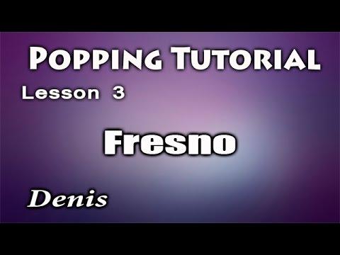 Поппинг: Fresno. Урок видео обучения.