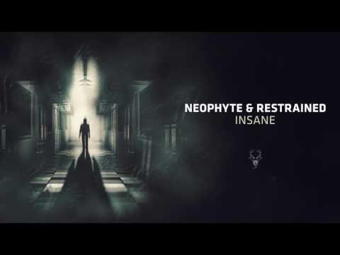 Neophyte & Restrained - Insane