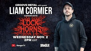 LOCK HORNS | Groove Metal band debate with Liam Cormier of Cancer Bats