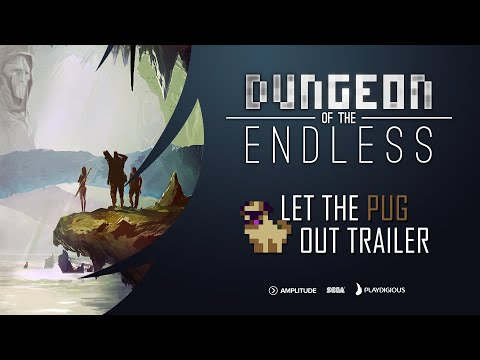 Dungeon of the Endless : Dungeon of the Endless - Let The Pug Out Trailer