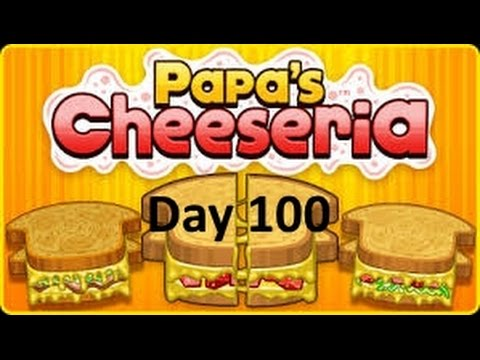Papa's Cheeseria- Day 100