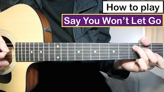 James Arthur - Say You Won't Let Go | Guitar Lesson (Tutorial) Chords Video