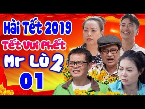 Hài Tết 2019 | Tết Vui Phết -Mr Lù 2 - Tập 1 | Phim Hài Tết Mới Hay Nhất 2019 | Trung Hiếu, Quốc Anh - Thời lượng: 47:51.