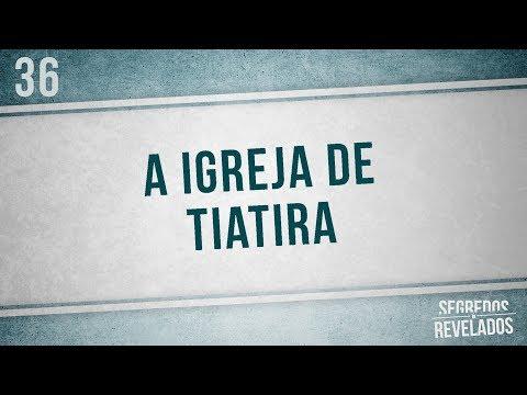 A igreja de Tiatira (mensagem e signficado) | Série: o Apocalipse | Segredos Revelados