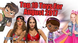 Top 10 Toys in August 2017