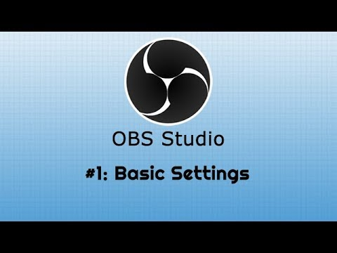 OBS Tutorial Series: #1 - The Basics