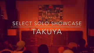 Takuya – DROPOUT SELECT SOLO SHOWCASE