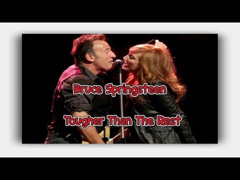 Bruce Springsteen -  Tougher Than The Rest ( Lyrics )