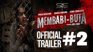Video MEMBABI BUTA TRAILER #2 - DI BIOSKOP 4 MEI 2017 MP3, 3GP, MP4, WEBM, AVI, FLV Mei 2017