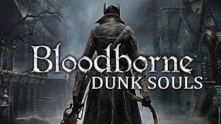 Bloodborne Dunk Souls