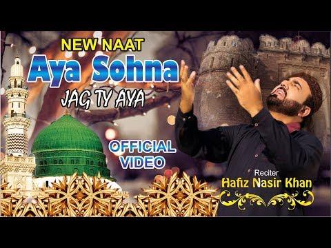 Video Hafiz Nasir Khan - Aaya Sohna Jag Te - Official Video 2018 download in MP3, 3GP, MP4, WEBM, AVI, FLV January 2017