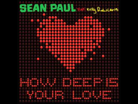 Sean Paul Ft. Kelly Rowland - How Deep Is Your Love HD