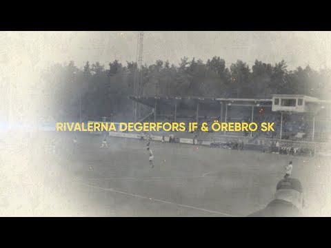 En Allsvensk Historia: Rivalerna Örebro SK & Degerfors IF