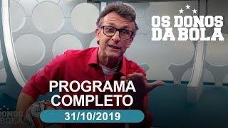 Os Donos da Bola - 31/10/2019 - Programa completo