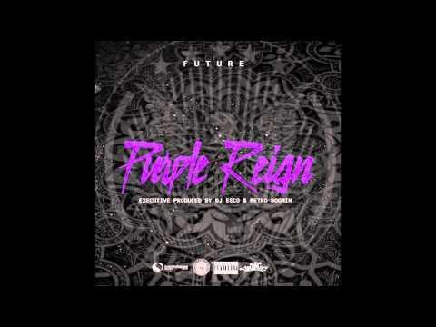 Future - Purple Reign [Prod by Metro Boomin]