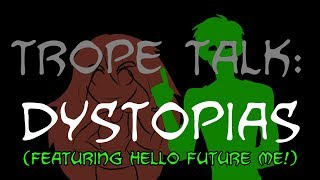 Nonton Trope Talk  Dystopias  With Special Guest Hello Future Me    Film Subtitle Indonesia Streaming Movie Download