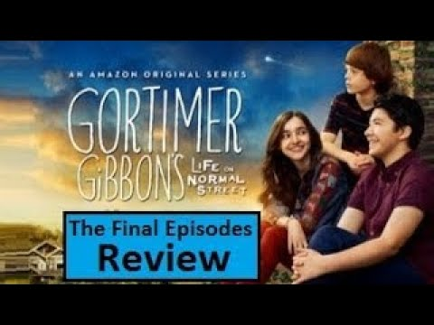 Gortimer Gibbon's Life on Normal Street: The Final Ep.s Review