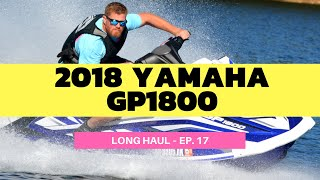 2. 2018 Yamaha GP1800 WaveRunner Review – Long Haul Episode 17