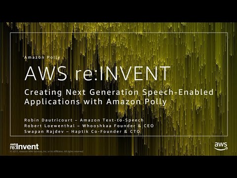 AWS re:Invent 2017: Creating Next Generation Speech-Enabled Applications with Amazon (MCL206)