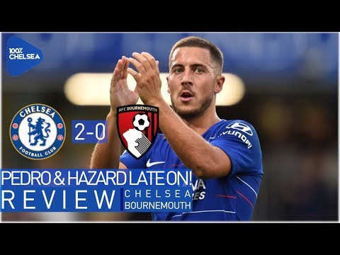 CHELSEA 2-0 BOURNEMOUTH || PEDRO & HAZARD SCORE LATE ON! || PERFECT START TO SEASON!
