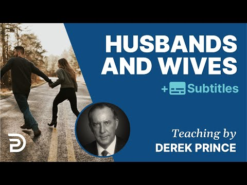 Husbands & Wives | Derek Prince on Marriage