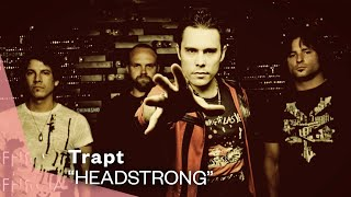 Trapt - Headstrong (Video Version)