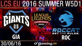 Roccat vs Giants - LCS EU Summer Split 2016 - W5D1
