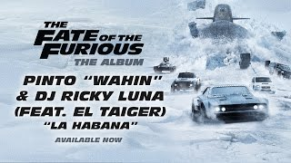 "Nonton Pinto ""Wahin"" & DJ Ricky Luna - La Habana (feat. El Taiger) (The Fate of the Furious: The Album) Film Subtitle Indonesia Streaming Movie Download"