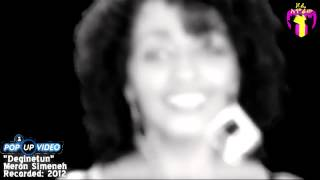 """Deginetun"" - Meron Simeneh 2013 New HD musicሜሮን ስሜነህ አዲስ"