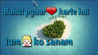 image of Bahut Pyar Karte Hain Tumko Sanam Lyrics Video| Saajan