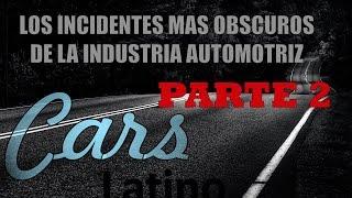 Los Incidentes mas Obscuros de la Industria Automotriz (Parte 2) *CarsLatino* full download video download mp3 download music download