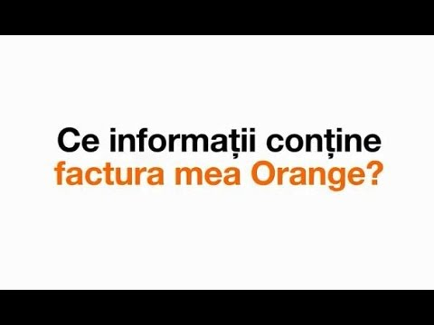 Ce informații conține factura mea Orange?