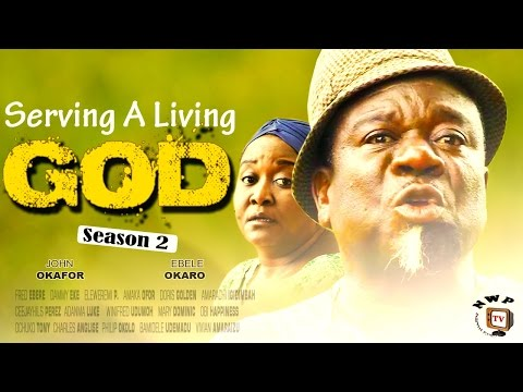Serving a Living God Season 2  -  2016 Latest Nollywood Movie