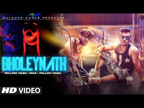 Video Bholeynath Millind Gaba, Ikka, Pallavi Gaba Full Video Song   Latest Hindi Song 2016 download in MP3, 3GP, MP4, WEBM, AVI, FLV January 2017