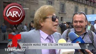 Joaquín Muñoz pide cita para Juan Gabriel con AMLO | Al Rojo Vivo