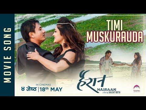 "(New Nepali Movie - ""HAIRAN"" Song     TIMI MUSKURAUDA    Gajit Bista, Pushkar, Nishma, Aarohi - Duration: 3 minutes, 50 seconds.)"
