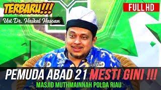 Video Pemuda Abad 21 MESTI GINI !!! - Ustadz Haikal Hassan MP3, 3GP, MP4, WEBM, AVI, FLV Mei 2018